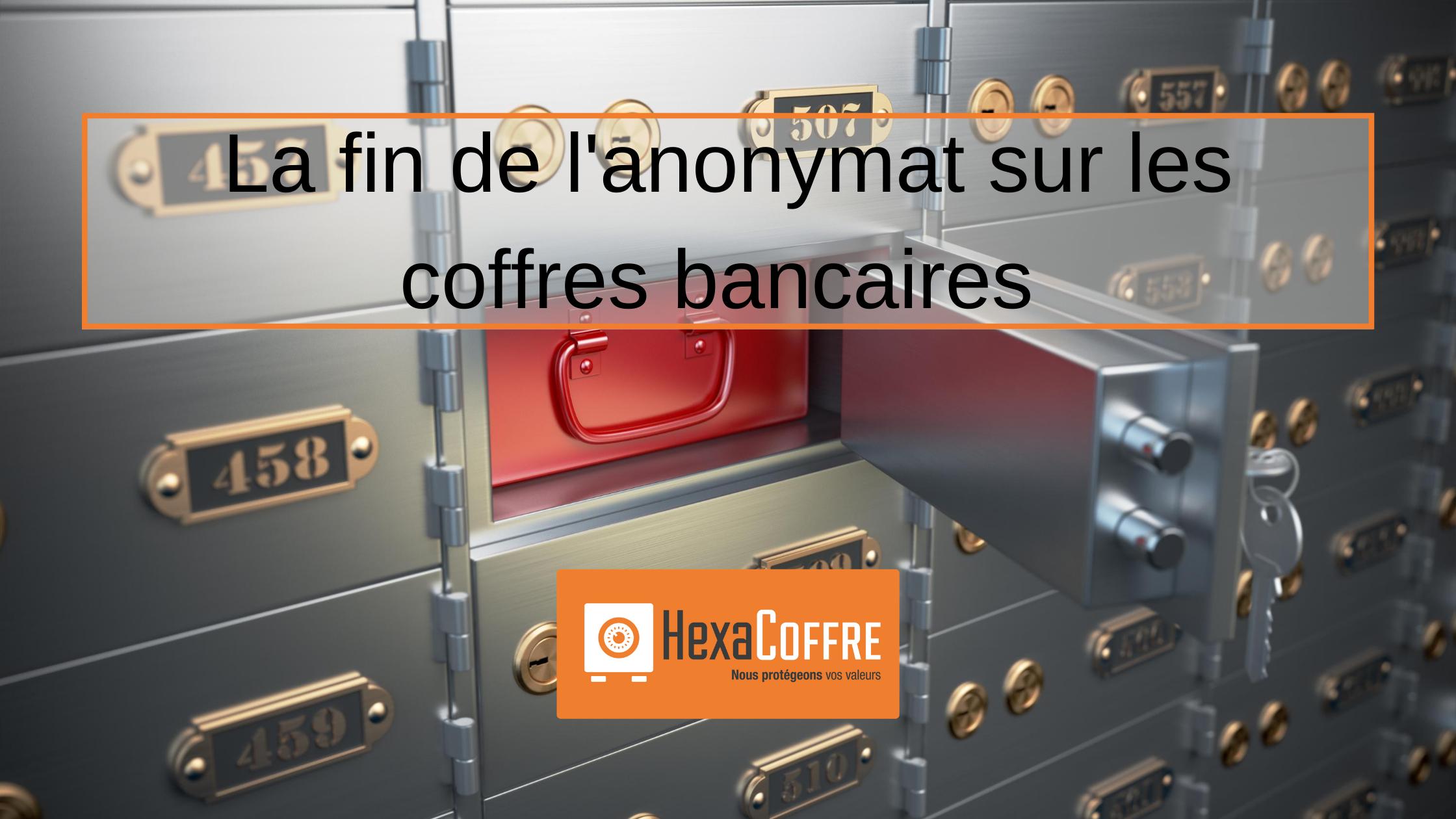 la fin de l'anonymat sur les coffres bancaires